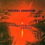Michael Garrison - In the Regions of Sunreturn and Beyond