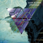 Booth + Creek - Afterimage