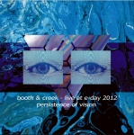 Booth + Creek - Live at E​-​Day 2012 - Persistence Of Vision