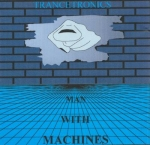 Man with Machines - Trancetronics