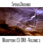 SpiralDreams - Modifying (S) DNA Vol. 2