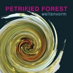 WellenVorm - Petrified Forest