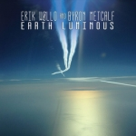 Erik Wollo + Byron Metcalf - Earth Luminous