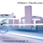 Alien Nature - Heisenberg 1