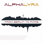 AlphaLyra - From Berlin to Paris