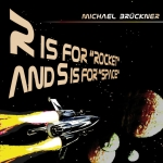 "Michael Brückner - R is for ""Rocket"" and S is for ""Space"""