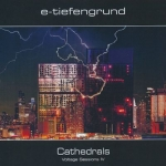 E-Tiefengrund - Cathedrals Voltage Sessions IV