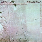 Brian Eno - Apollo: Atmospheres + Soundtracks