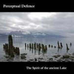 Perceptual Defence - The Spirit of the ancient Lake