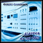 Robert Schroeder - Flavour of the Past