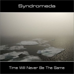 Syndromeda - Time Will Never Be The Same