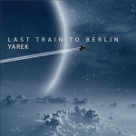 Yarek - Last Train to Berlin
