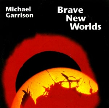 Michael Garrison - Brave New Worlds