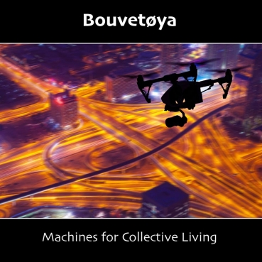 Bouvetoya - Machines for Collective Living