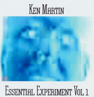 Ken Martin - Essential Experiment Vol. 1