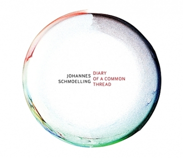 Johannes Schmoelling - Diary Of A Common Thread