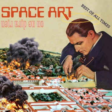 Space Art - On Ne Dira Rien: Best Of All Times