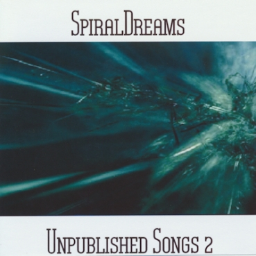 SpiralDreams - Unpublished Songs 2