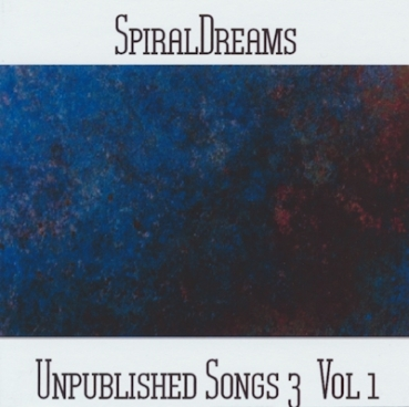 SpiralDreams - Unpublished Songs 3 Vol. 1