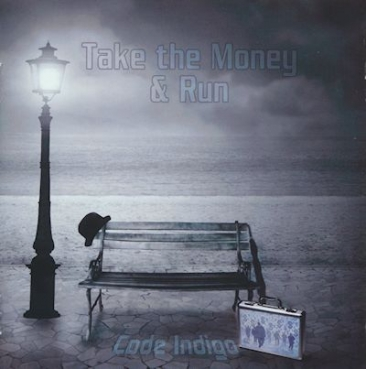 Code Indigo - Take the Money + Run