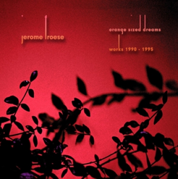 Jerome Froese - Orange Sized Dreams