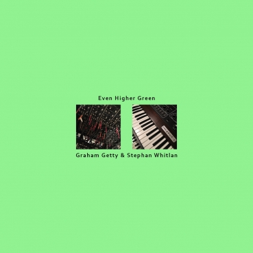 Graham Getty + Stephan Whitlan - Even Higher Green