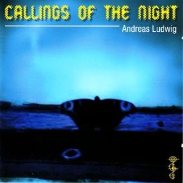 Andreas Ludwig - Callings of the Night