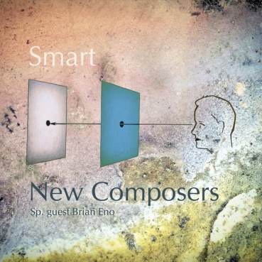 Brian Eno + New Composers - Smart (+ Bonus)