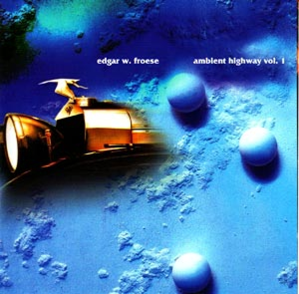Edgar Froese - Ambient Highway Vol.1
