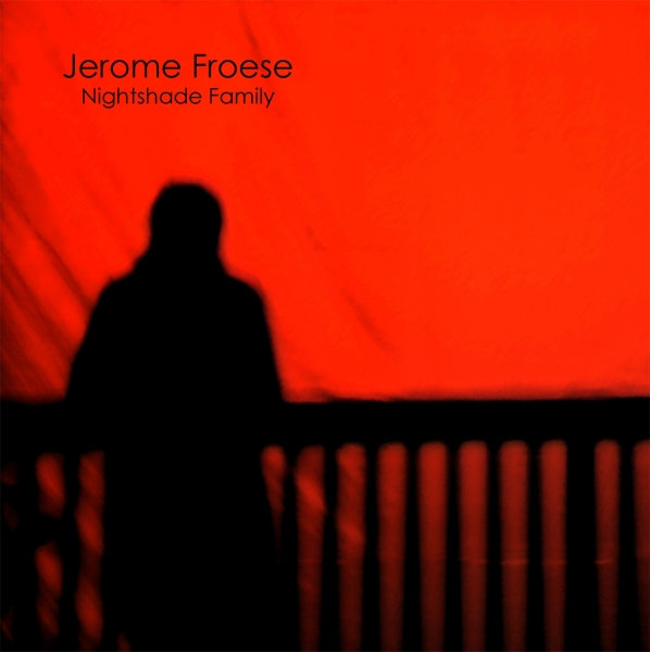 Jerome Froese - Nightshade Family (live album)