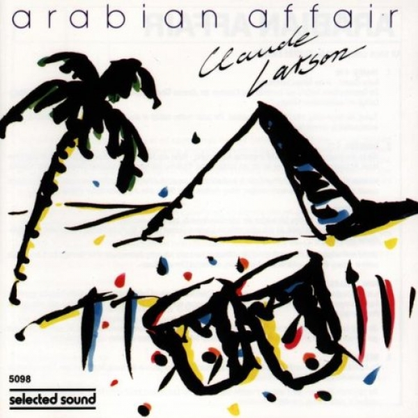 Claude Larson - Arabian Affair