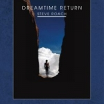 Steve Roach - Dreamtime Return (30th Anniversary High-Definition Remastered Edition)