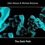 Alien Nature + Michael Brückner - The Dark Path (Black Version)