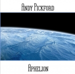Andy Pickford - Aphelion