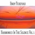 Andy Pickford - Harmonics in the Silence Vol. 1