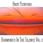 Andy Pickford - Harmonics in the Silence Vol. 2