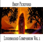 Andy Pickford - Lughnasad Companion Vol. 1
