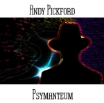 Andy Pickford - Psymanteum