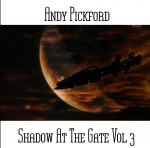 Andy Pickford - Shadow at The Gate Vol.3