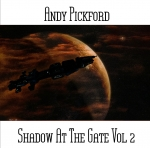 Andy Pickford - Shadow at The Gate Vol.2