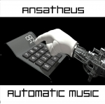 Ansatheus - Automatic Music