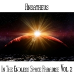 Ansatheus -  In The Endless Space Paradise Vol 2