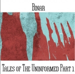 Binar (aka Andy Pickford & Paul Nagle) - Tales Of The Uninformed Part 1