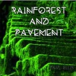 Paul Ellis - Rainforest and Pavement