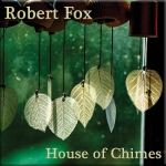 Robert Fox - House of Chimes