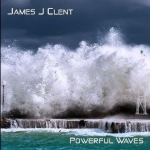 James J Clent - Powerful Waves