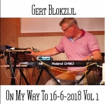 Gert Blokzijl - On My Way To 16-6-2018 Vol 1