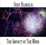 Gert Blokzijl - The Impact Of The Mind