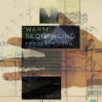 Fryderyk Jona - Warm Sequencing