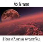 Ken Martin - A Sense Of Planetary Movement Vol 1